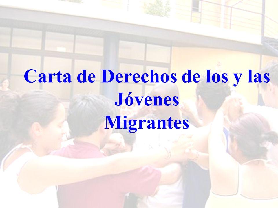 Entendiéndose que todo joven migrante es aquel ser humano de entre 14 y 30 años de edad que ha dejado su lugar de origen por diversas causas y teniendo en cuenta que: