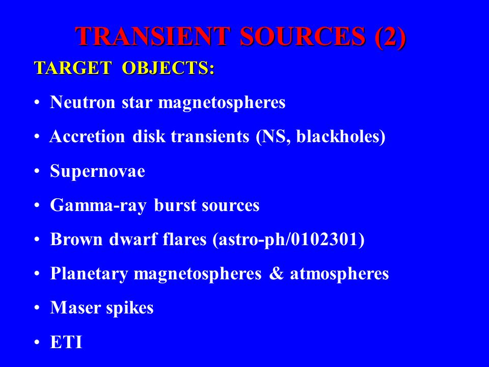 TRANSIENT SOURCES Sky Surveys: The X-and- -ray sky has been monitored highly successfully with wide FOV detectors The X-and- -ray sky has been monitor