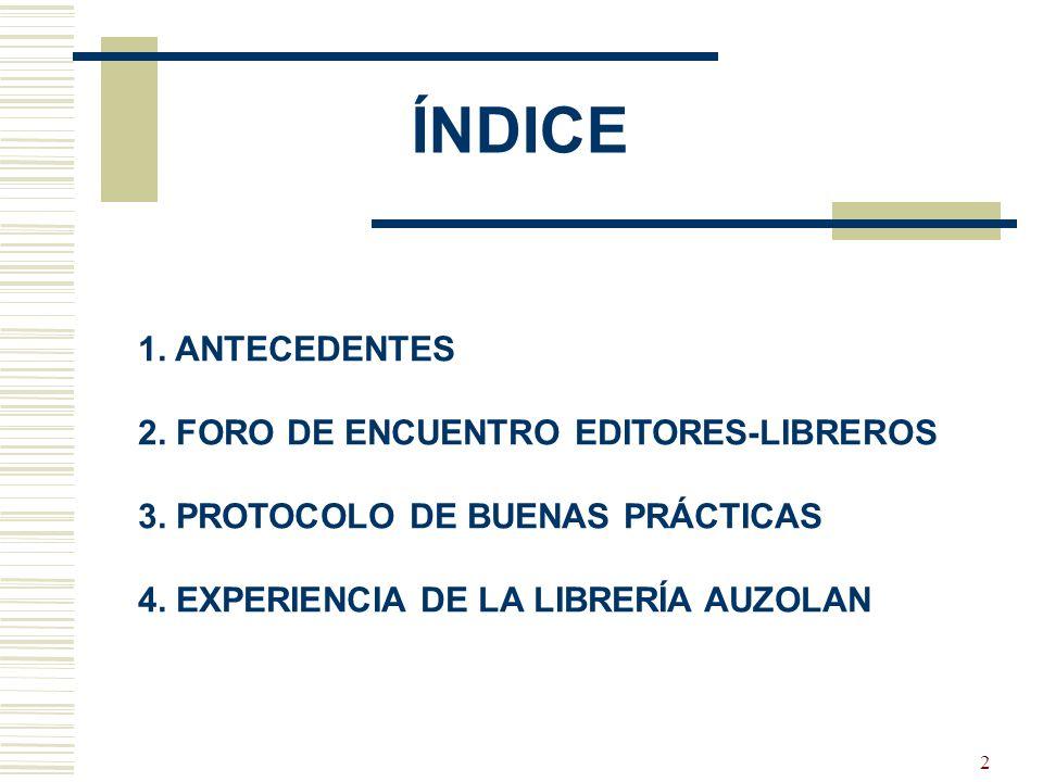 2 ÍNDICE 1. ANTECEDENTES 2. FORO DE ENCUENTRO EDITORES-LIBREROS 3.
