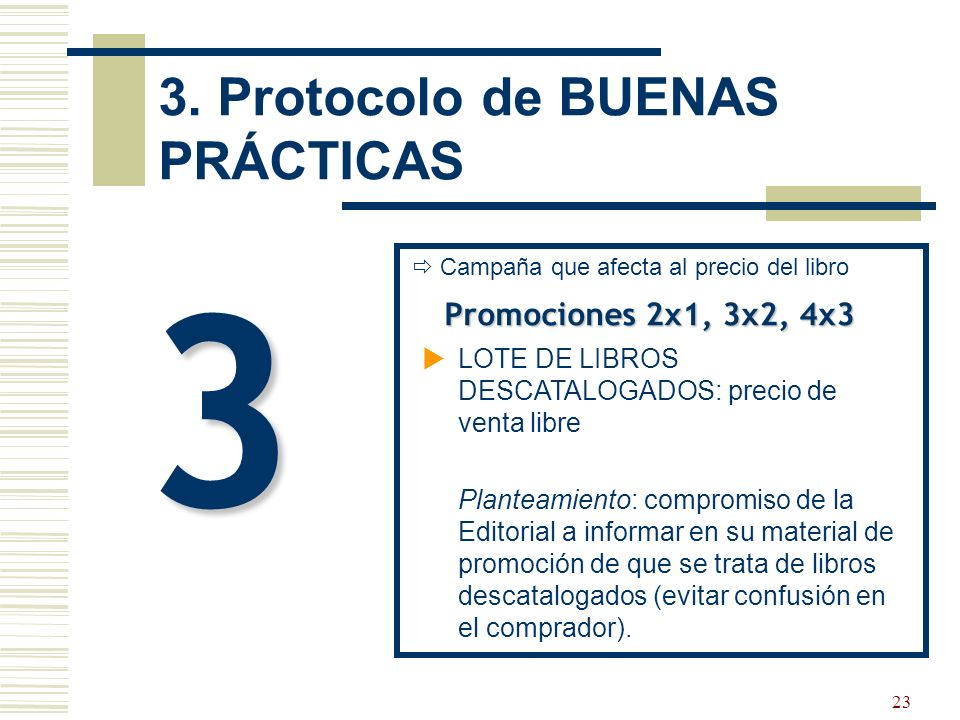 24 3 Promociones 2x1, 3x2, 4x3 LOTE DE LIBROS EN CATÁLOGO: - Promoción de libros en catálogo (impulsar la salida de stocks) precio final del lote, entre el 95 y el 100% de la suma individual de los libros.