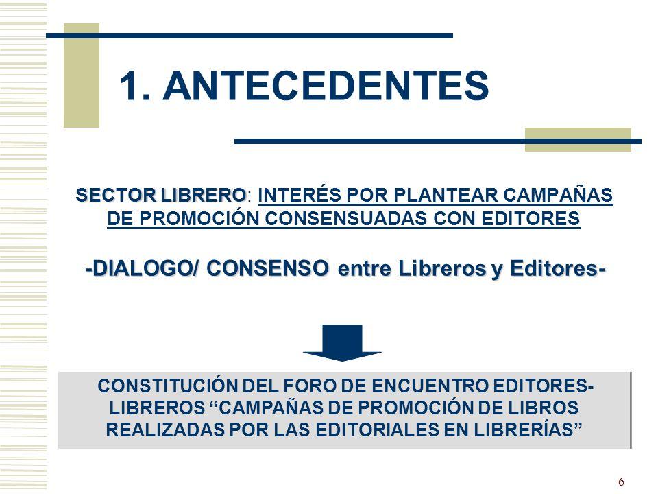 7 2.FORO DE ENCUENTRO EDITORES-LIBREROS 2.1. OBJETIVOS 2.2.