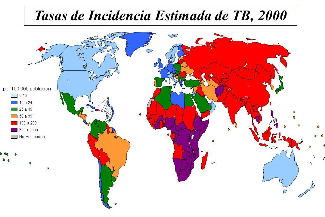 Tasas de Incidencia Estimada de TB, 2000 25 a 49 50 a 99 100 a 299 < 10 10 a 24 300 o más No Estimados per 100 000 población