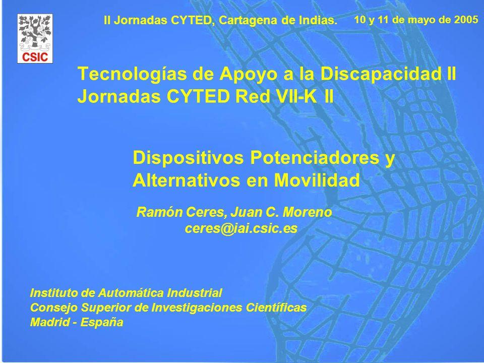 10 y 11 de mayo de 2005 II Jornadas CYTED, Cartagena de Indias. Tecnologías de Apoyo a la Discapacidad II Jornadas CYTED Red VII-K II Dispositivos Pot