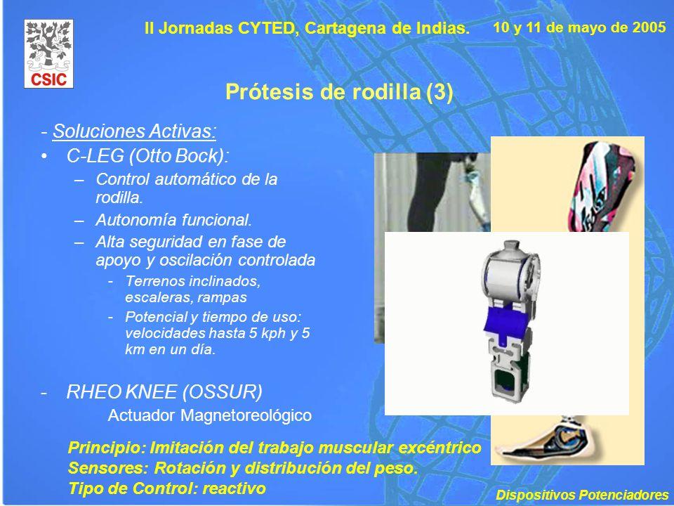 10 y 11 de mayo de 2005 II Jornadas CYTED, Cartagena de Indias. Prótesis de rodilla (3) - Soluciones Activas: C-LEG (Otto Bock): –Control automático d