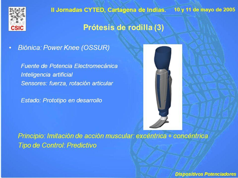 10 y 11 de mayo de 2005 II Jornadas CYTED, Cartagena de Indias. Prótesis de rodilla (3) Biónica: Power Knee (OSSUR) Fuente de Potencia Electromecánica