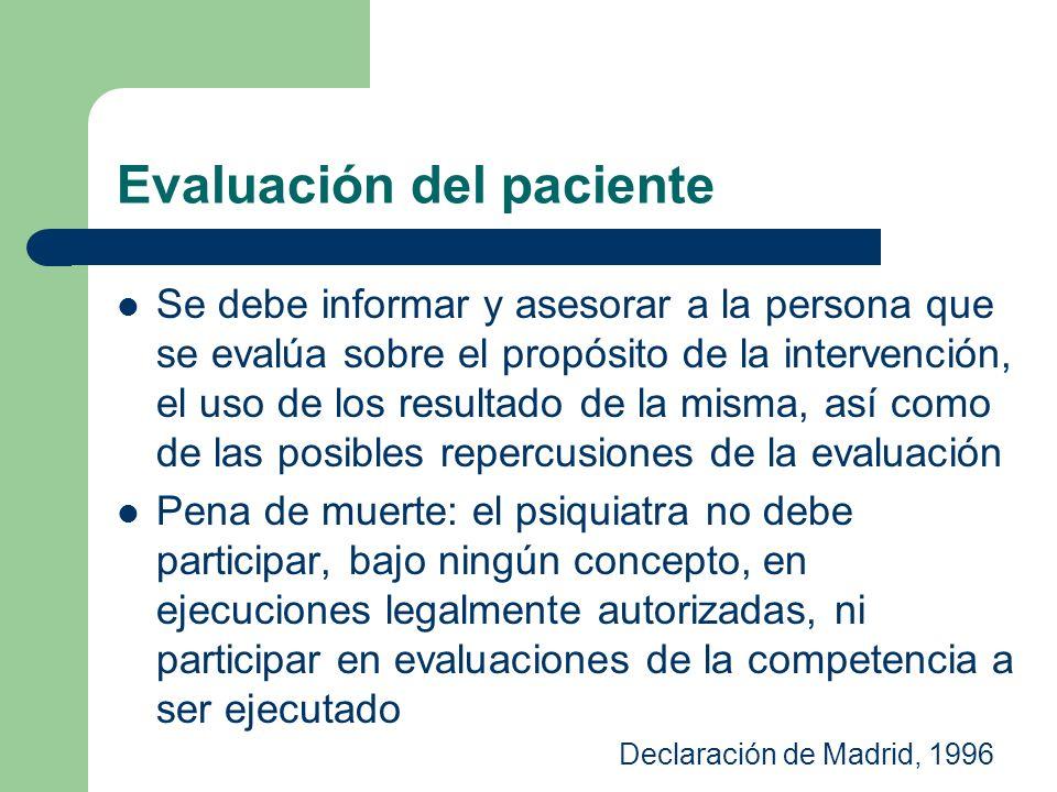 Evaluación del paciente Se debe informar y asesorar a la persona que se evalúa sobre el propósito de la intervención, el uso de los resultado de la mi