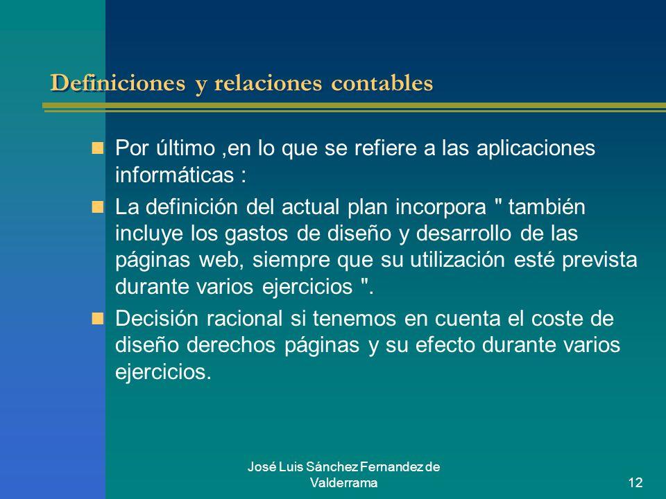 José Luis Sánchez Fernandez de Valderrama12 Definiciones y relaciones contables Por último,en lo que se refiere a las aplicaciones informáticas : La d