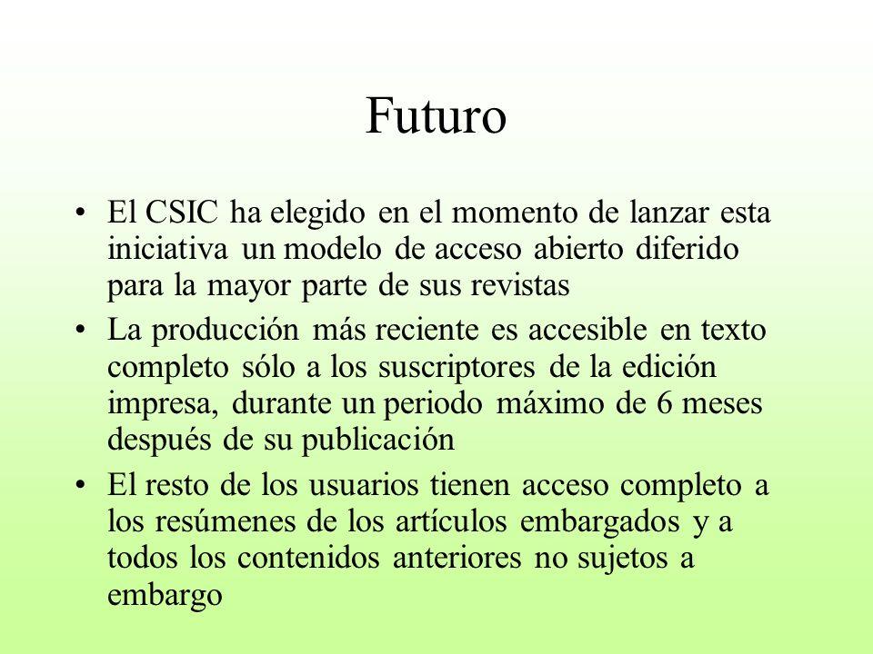 Futuro El CSIC ha elegido en el momento de lanzar esta iniciativa un modelo de acceso abierto diferido para la mayor parte de sus revistas La producci