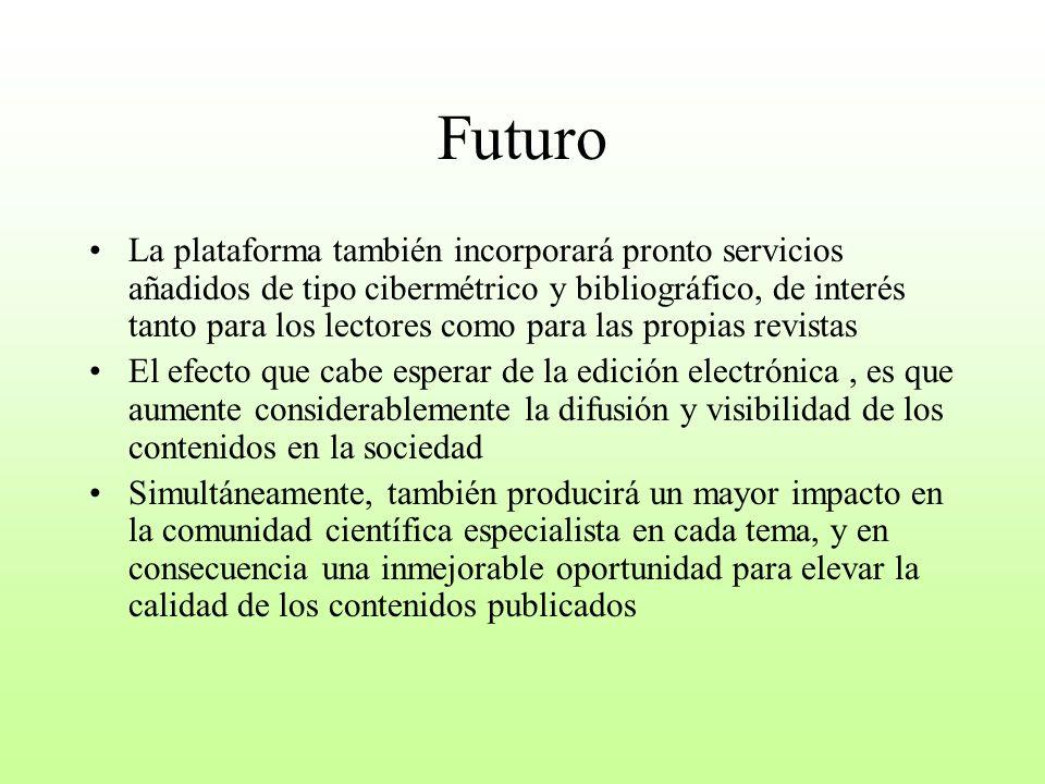 Futuro La plataforma también incorporará pronto servicios añadidos de tipo cibermétrico y bibliográfico, de interés tanto para los lectores como para