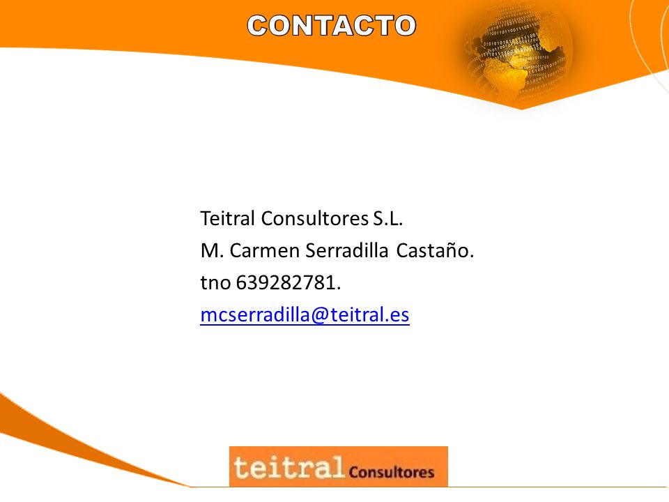 Teitral Consultores S.L. M. Carmen Serradilla Castaño. tno 639282781. mcserradilla@teitral.es