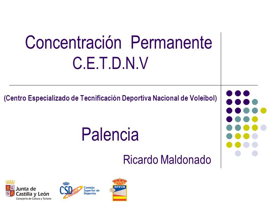 Concentración Permanente C.E.T.D.N.V (Centro Especializado de Tecnificación Deportiva Nacional de Voleibol) Palencia Ricardo Maldonado