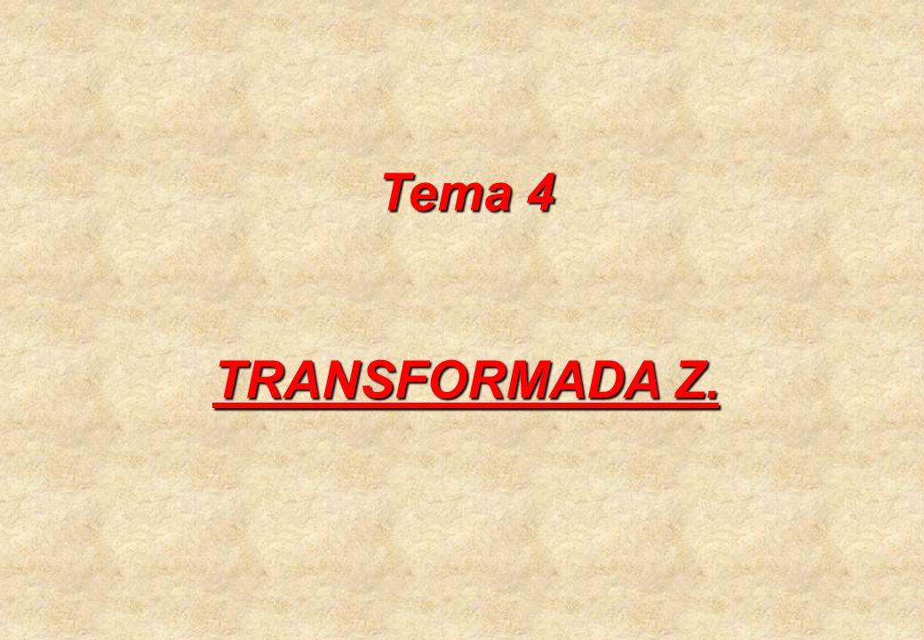 Tema 4 TRANSFORMADA Z.