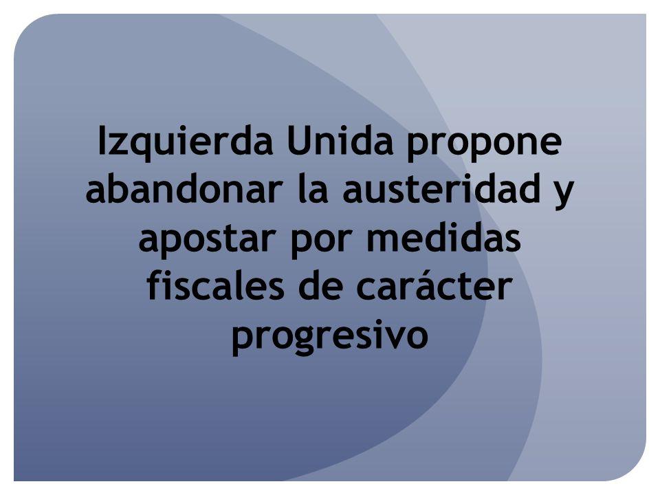 Izquierda Unida propone abandonar la austeridad y apostar por medidas fiscales de carácter progresivo