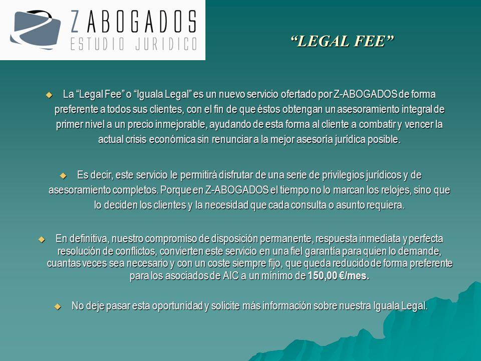 La Legal Fee o Iguala Legal es un nuevo servicio ofertado por Z-ABOGADOS de forma preferente a todos sus clientes, con el fin de que éstos obtengan un