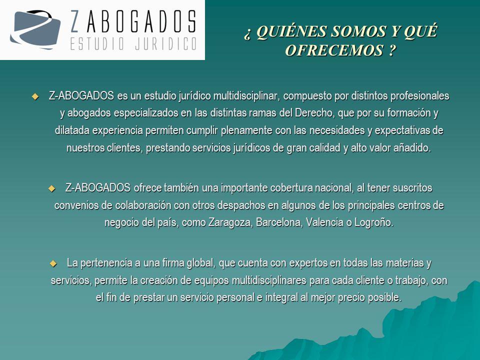 Z-ABOGADOS es un estudio jurídico multidisciplinar, compuesto por distintos profesionales y abogados especializados en las distintas ramas del Derecho