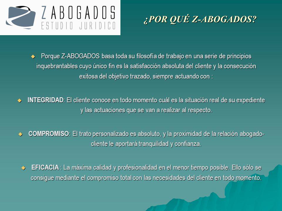 Porque Z-ABOGADOS basa toda su filosofía de trabajo en una serie de principios inquebrantables cuyo único fin es la satisfacción absoluta del cliente