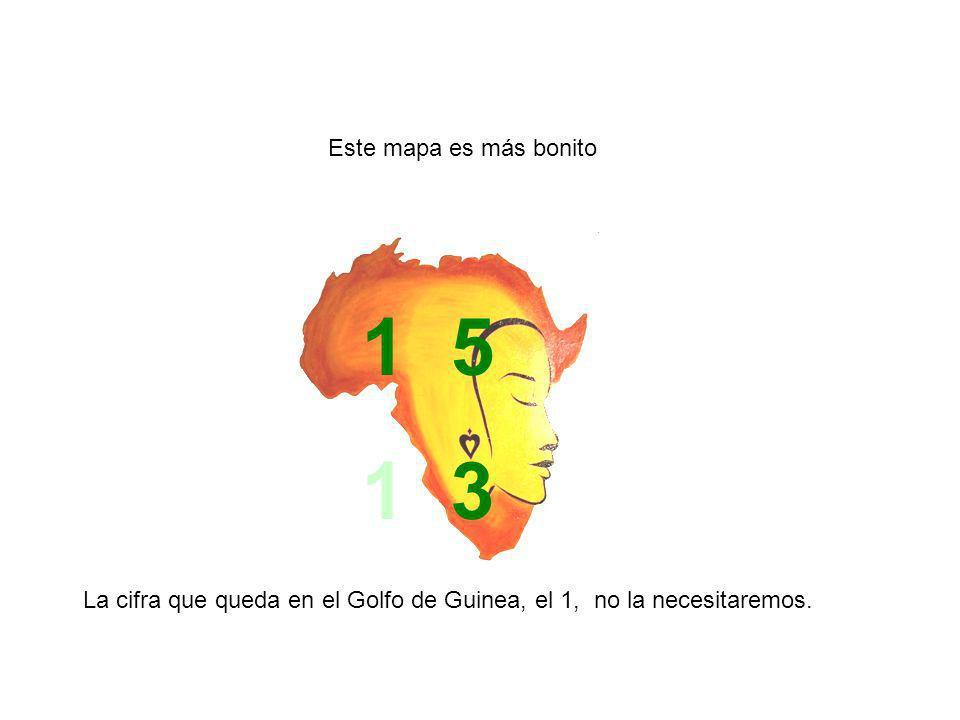 Este mapa es más bonito 1 5 1 3 La cifra que queda en el Golfo de Guinea, el 1, no la necesitaremos.