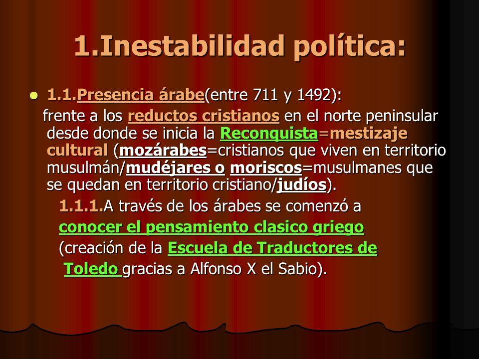 CARACTERÍSTICAS 1.Inestabilidad política:Las fronteras no son firmes y los reinos cambian continuamente(como consecuencia de las guerras,invasiones y