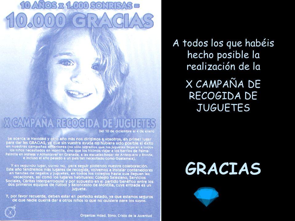 A todos los que habéis hecho posible la realización de la X CAMPAÑA DE RECOGIDA DE JUGUETES GRACIAS