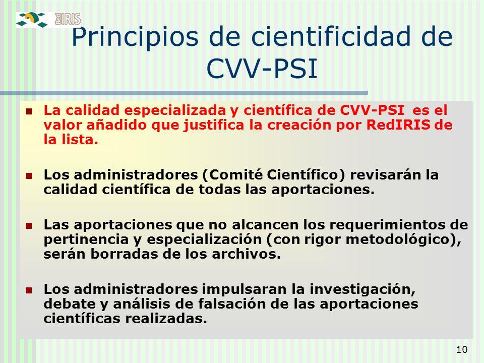 10 Principios de cientificidad de CVV-PSI La calidad especializada y científica de CVV-PSI es el valor añadido que justifica la creación por RedIRIS d