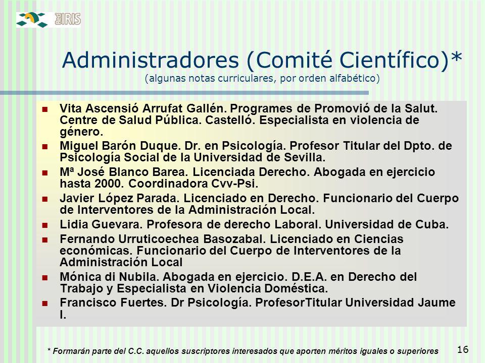 16 Administradores (Comité Científico)* (algunas notas curriculares, por orden alfabético) Vita Ascensió Arrufat Gallén. Programes de Promovió de la S