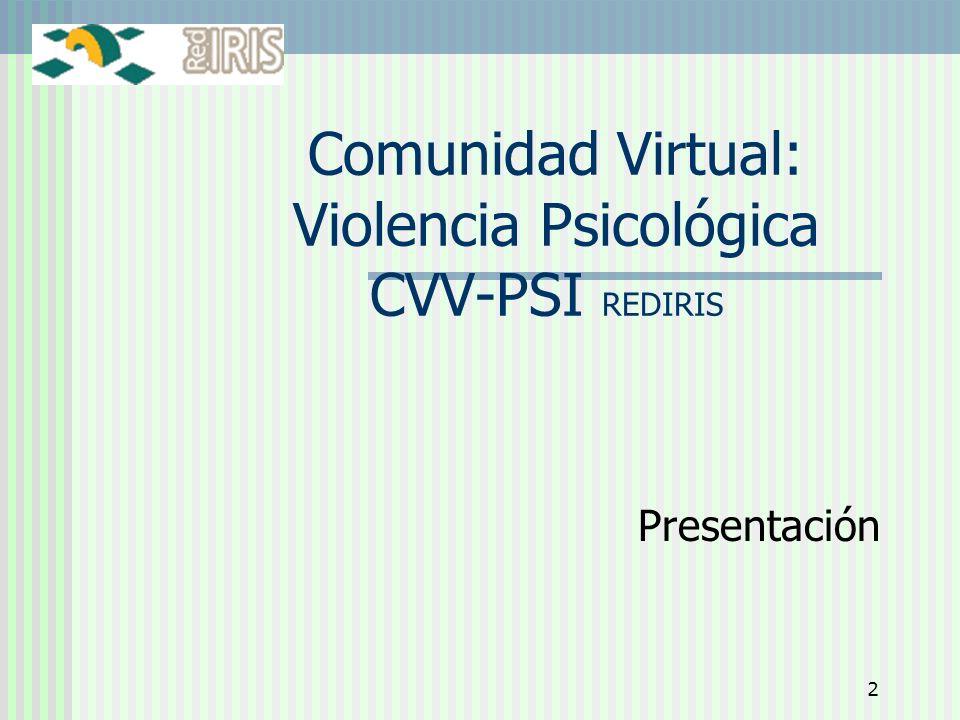 2 Comunidad Virtual: Violencia Psicológica CVV-PSI REDIRIS Presentación