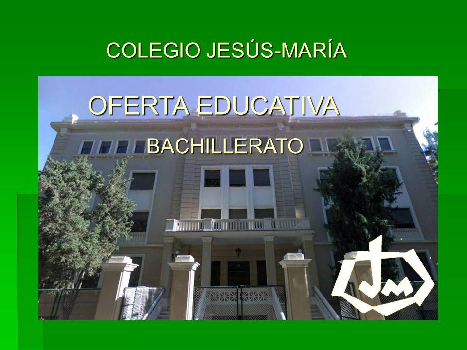 COLEGIO JESÚS-MARÍA OFERTA EDUCATIVA BACHILLERATO