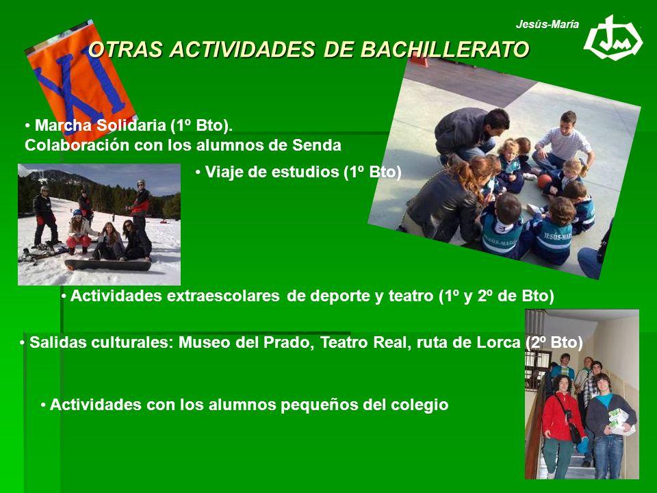 OTRAS ACTIVIDADES DE BACHILLERATO Salidas culturales: Museo del Prado, Teatro Real, ruta de Lorca (2º Bto) Marcha Solidaria (1º Bto). Colaboración con