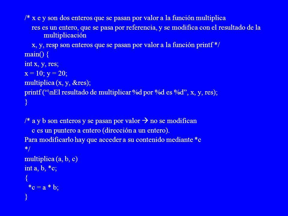 /* x e y son dos enteros que se pasan por valor a la función multiplica res es un entero, que se pasa por referencia, y se modifica con el resultado d