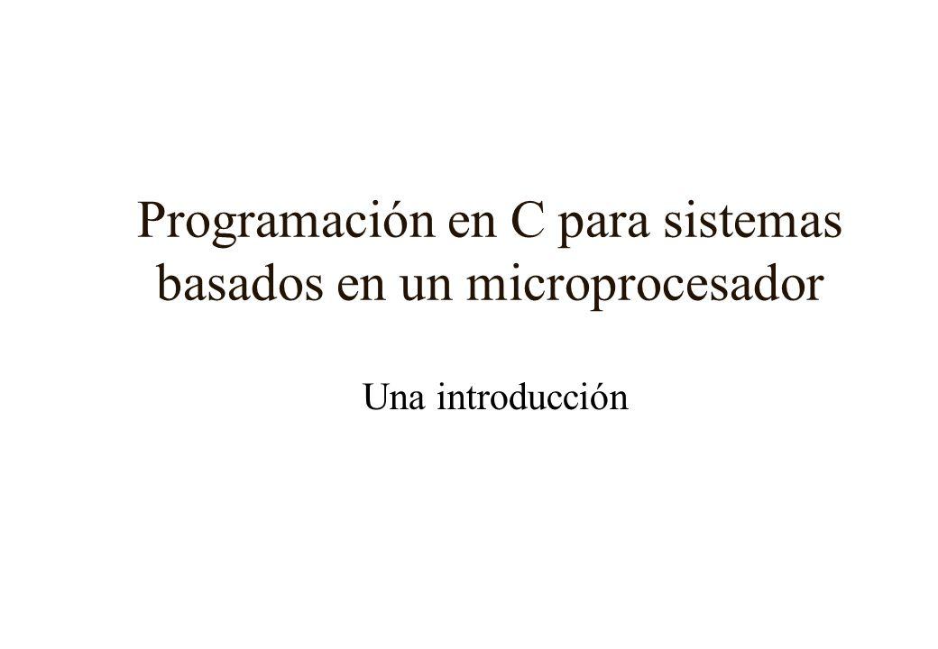 Programación en C para sistemas basados en un microprocesador Una introducción
