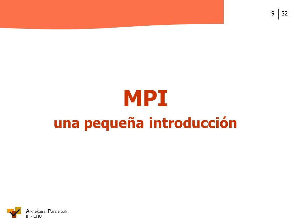 A rkitektura P araleloak IF - EHU 329 MPI una pequeña introducción