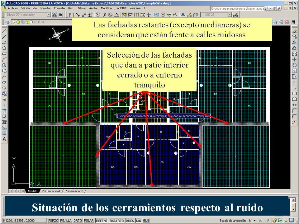 Selección de las fachadas que dan a patio interior cerrado o a entorno tranquilo Las fachadas restantes (excepto medianeras) se consideran que están f