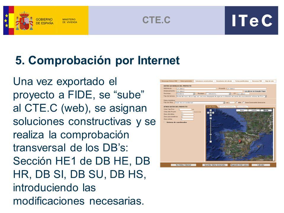 CTE.C Una vez exportado el proyecto a FIDE, se sube al CTE.C (web), se asignan soluciones constructivas y se realiza la comprobación transversal de lo