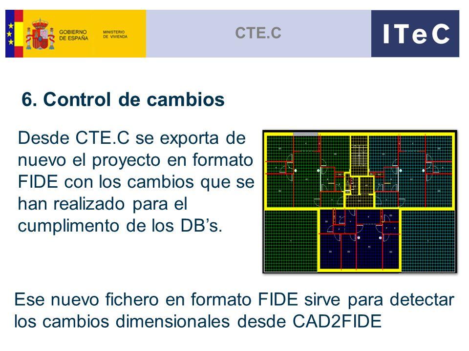 CTE.C 6. Control de cambios Desde CTE.C se exporta de nuevo el proyecto en formato FIDE con los cambios que se han realizado para el cumplimento de lo
