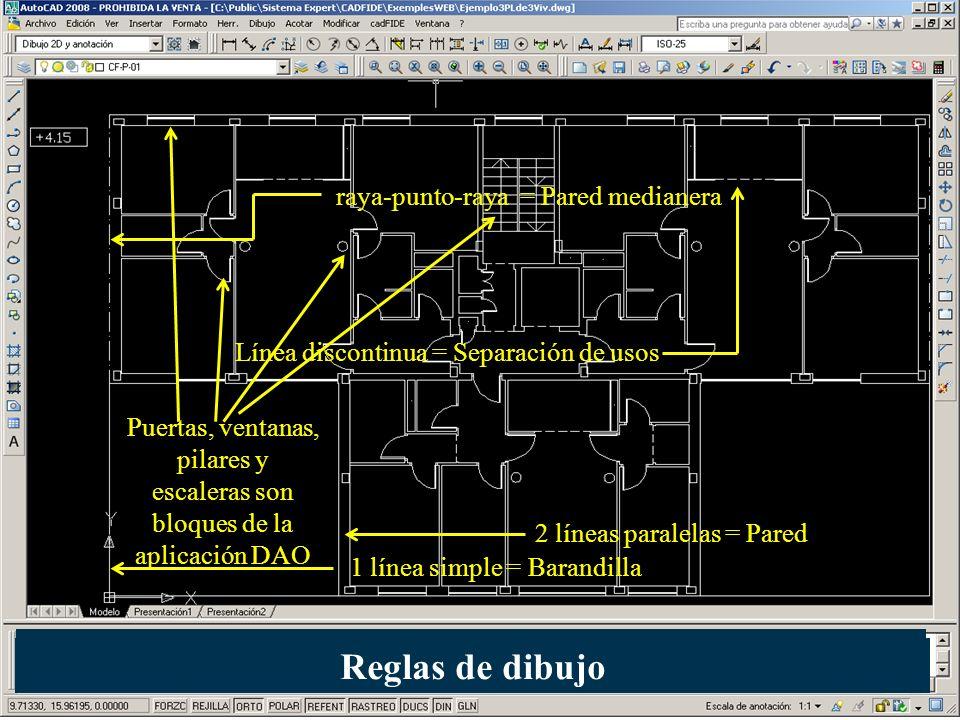 Puertas, ventanas, pilares y escaleras son bloques de la aplicación DAO 2 líneas paralelas = Pared 1 línea simple = Barandilla Línea discontinua = Sep