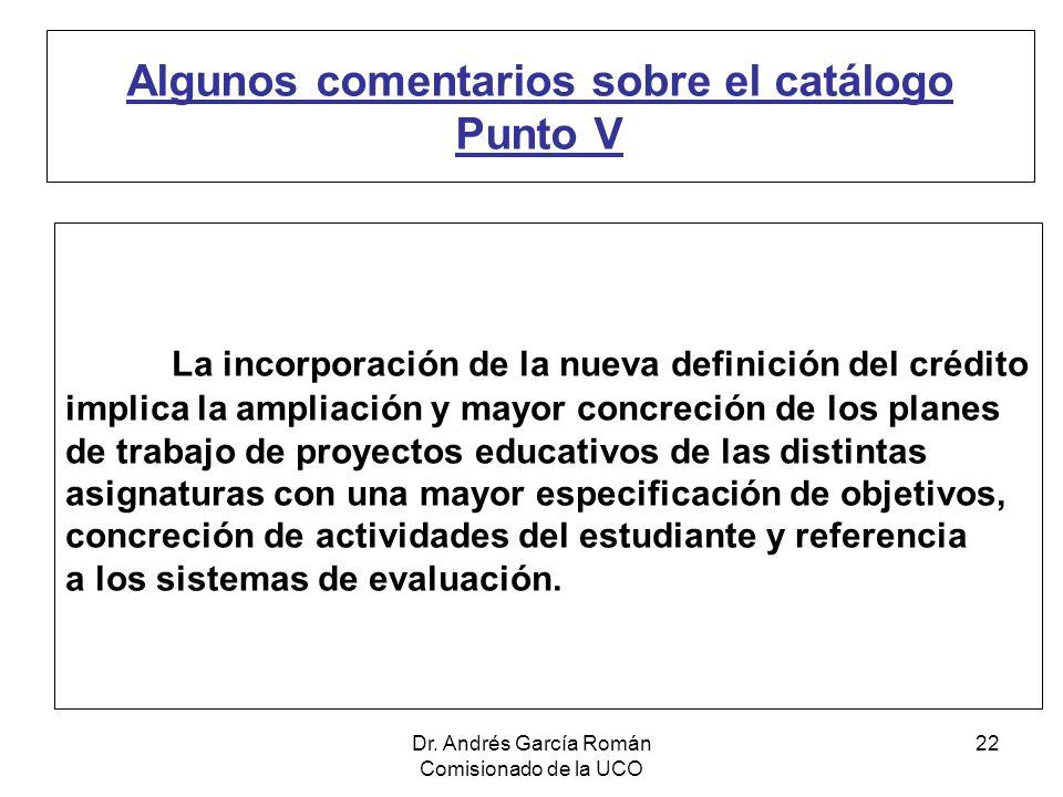 Dr. Andrés García Román Comisionado de la UCO 22 Algunos comentarios sobre el catálogo Punto V La incorporación de la nueva definición del crédito imp