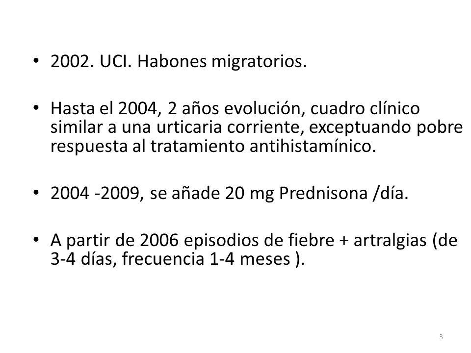 Estudio 2002-2009 AnaliticaExploraciónes HematimetríaTriptasaID suero autologo BioquímicaIgERx Tórax VSGECG Proteína C reactivaSerología hepatitisEcografía abdominal ANASerología VIHColonoscopia Serología parasitariaBiopsia IonogramaParásitos en hecesDensitómetria ósea ProteinogramaSedimento de orina TSH, Ac antitiroideosAc Anticardiolipina IgM C1,C3,C4, CH 50, inh C1Ac anticardiolipina IgG 4