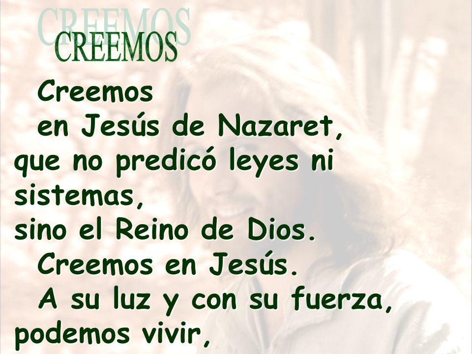 Creemos en Jesús, esperamos el Reino que anunció y nos comprometemos a trabajar sin descanso para llevar a toda la humanidad a este Reino. Hans K ü ng