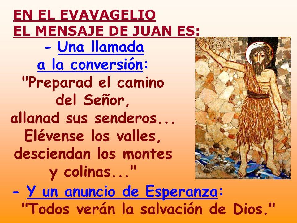 - Una llamada a la conversión: Preparad el camino del Señor, allanad sus senderos...