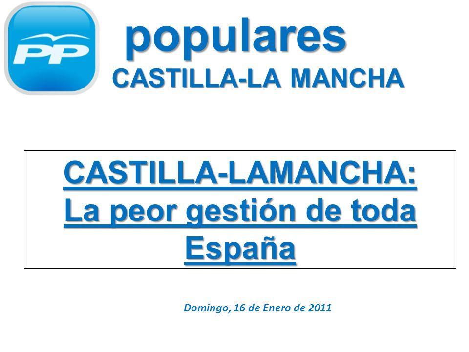 populares de CASTILLA-LA MANCHA CASTILLA-LAMANCHA: La peor gestión de toda España Domingo, 16 de Enero de 2011