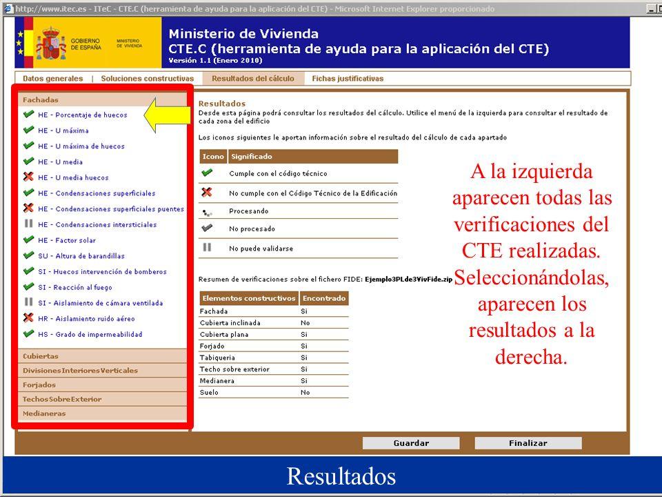 Resultados A la izquierda aparecen todas las verificaciones del CTE realizadas. Seleccionándolas, aparecen los resultados a la derecha.
