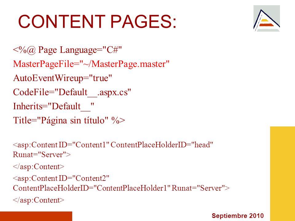 Septiembre 2010 CONTENT PAGES: <%@ Page Language=