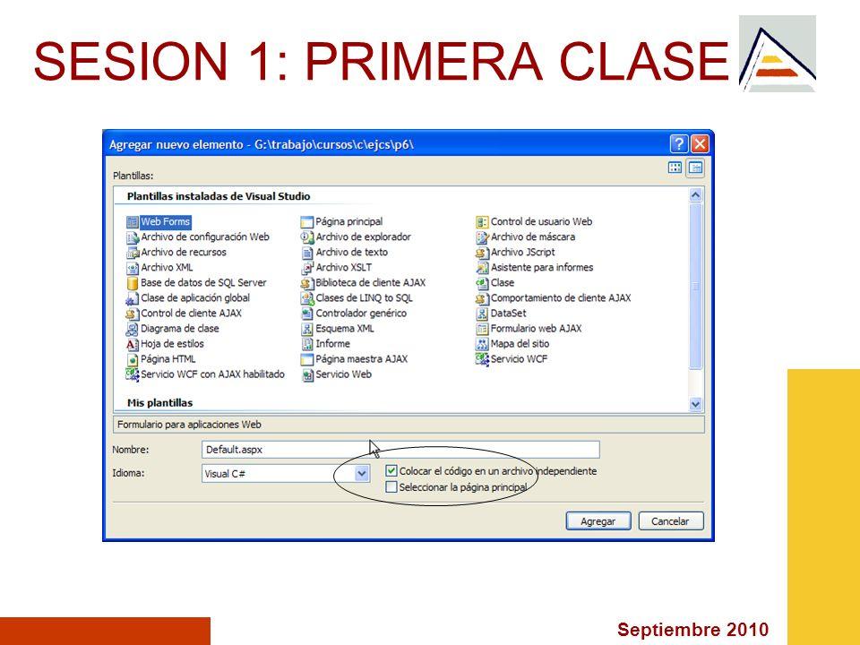 Septiembre 2010 SESION 1: CONFIGURAR Para configurar el entorno que vemos podemos acudir a: Herramientas >> Opciones >> Editor de texto >> c#