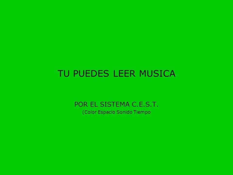 TU PUEDES LEER MUSICA POR EL SISTEMA C.E.S.T. (Color Espacio Sonido Tiempo