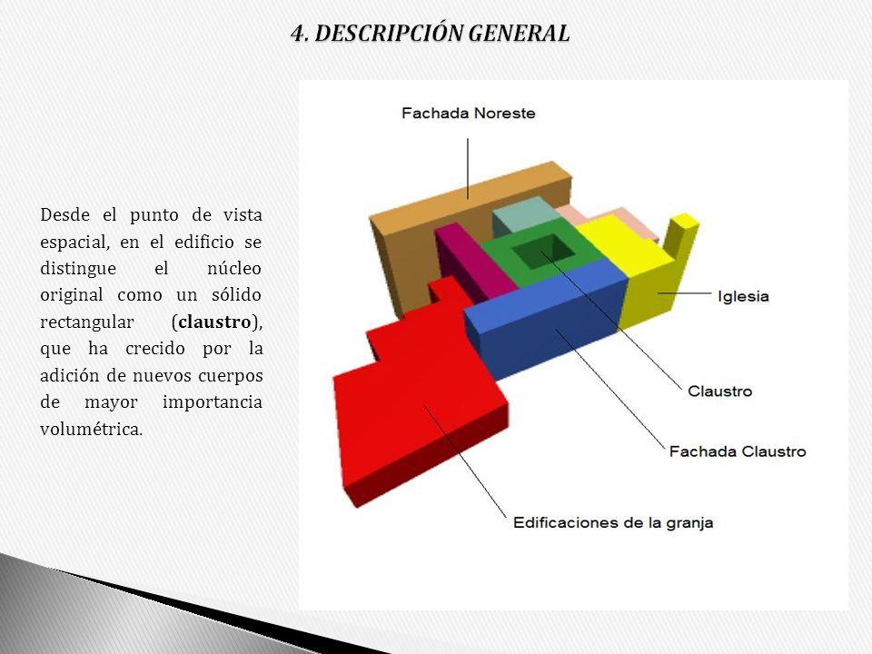 Desde el punto de vista espacial, en el edificio se distingue el núcleo original como un sólido rectangular (claustro), que ha crecido por la adición