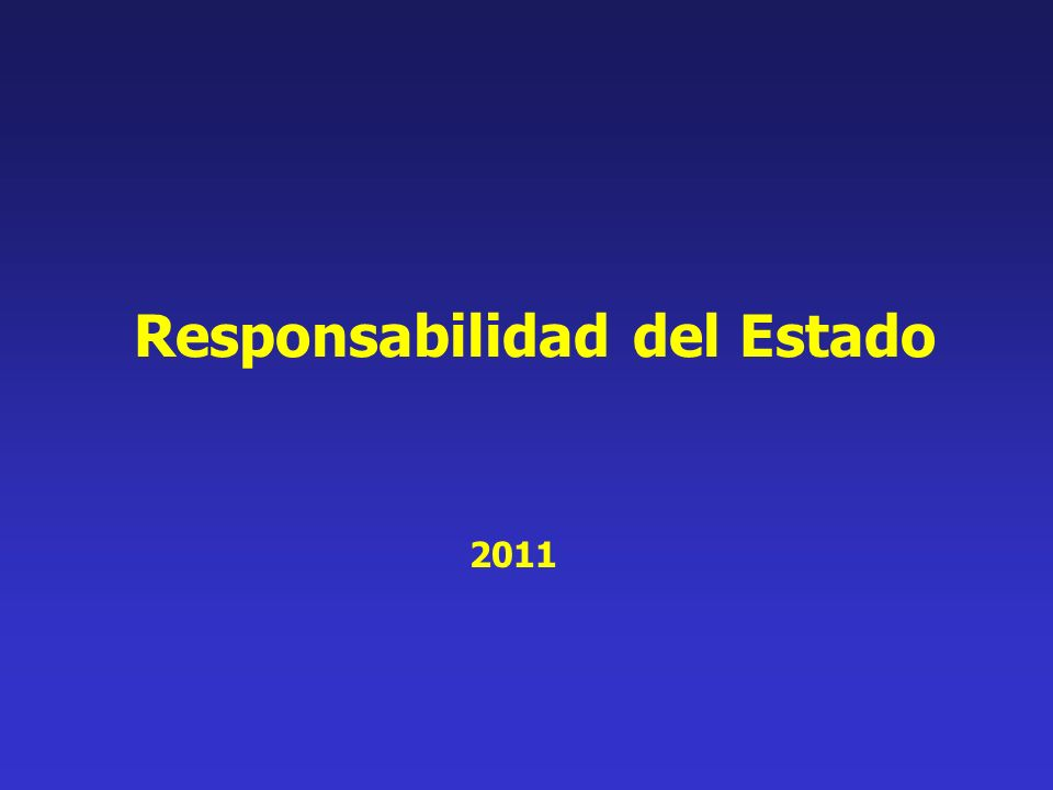 2011 Responsabilidad del Estado
