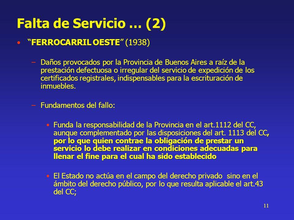 11 Falta de Servicio … (2) FERROCARRIL OESTEFERROCARRIL OESTE (1938) –Daños provocados por la Provincia de Buenos Aires a raíz de la prestación defect