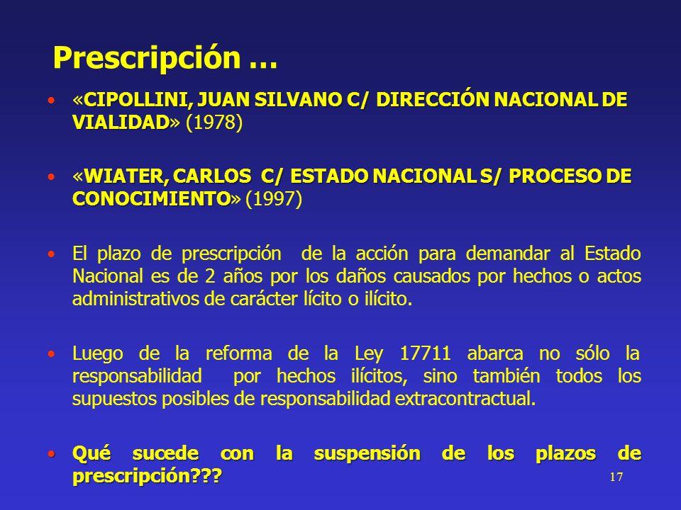 17 Prescripción … CIPOLLINI, JUAN SILVANO C/ DIRECCIÓN NACIONAL DE VIALIDAD«CIPOLLINI, JUAN SILVANO C/ DIRECCIÓN NACIONAL DE VIALIDAD» (1978) WIATER,