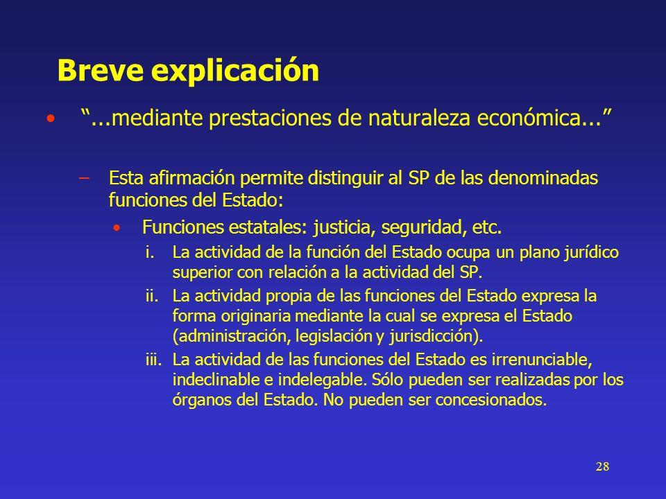 28 Breve explicación...mediante prestaciones de naturaleza económica... –Esta afirmación permite distinguir al SP de las denominadas funciones del Est