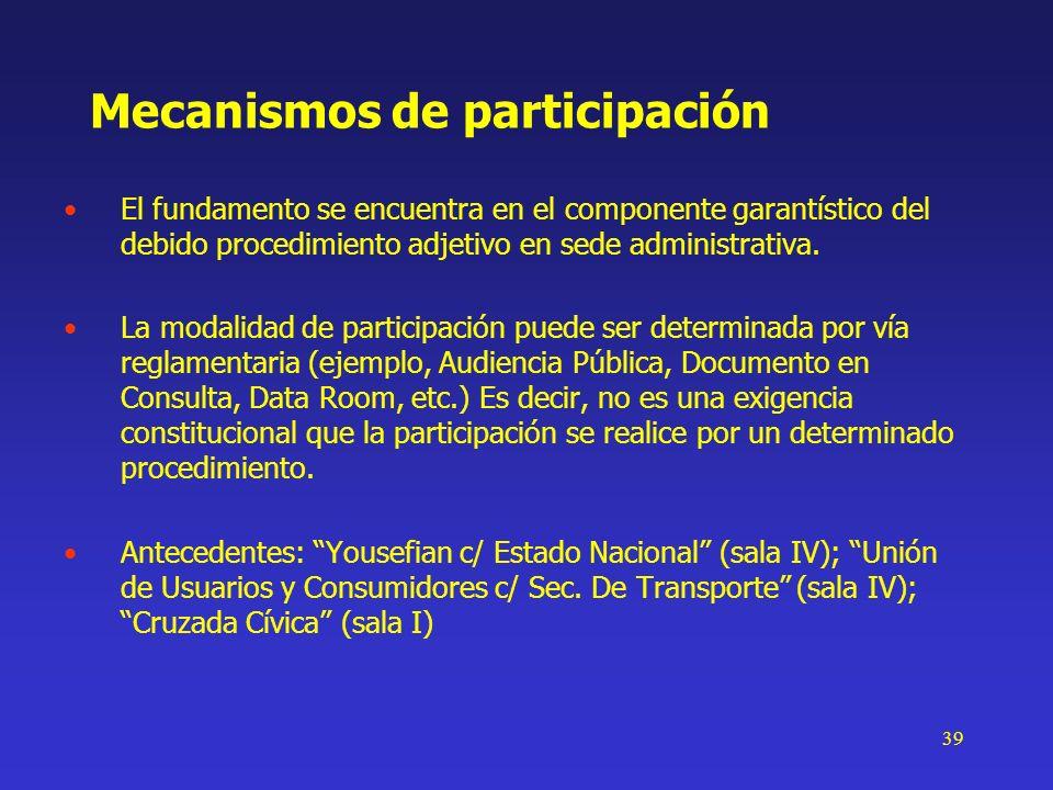 39 Mecanismos de participación El fundamento se encuentra en el componente garantístico del debido procedimiento adjetivo en sede administrativa. La m
